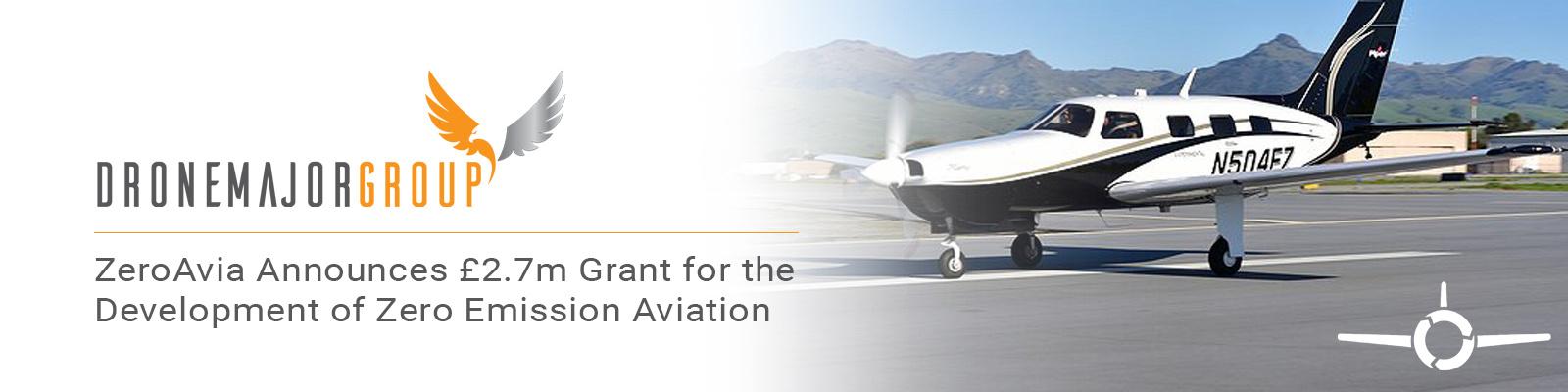 ZeroAvia Announces £2.7m UK Government Grant for the Development of Zero Emission Aviation
