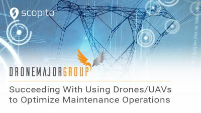 Succeeding with using drones/UAVs to optimize maintenance operations, in 4 steps