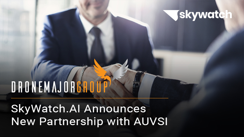 SkyWatch.AI Announces New Partnership with AUVSI to Provide Certified TOP operators with Lower Drone Insurance Rates